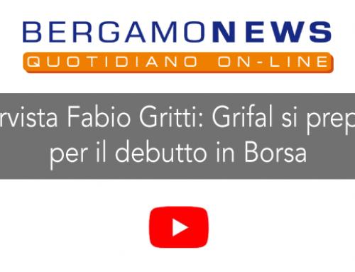 Intervista Fabio Gritti: Grifal si prepara per il debutto in Borsa.