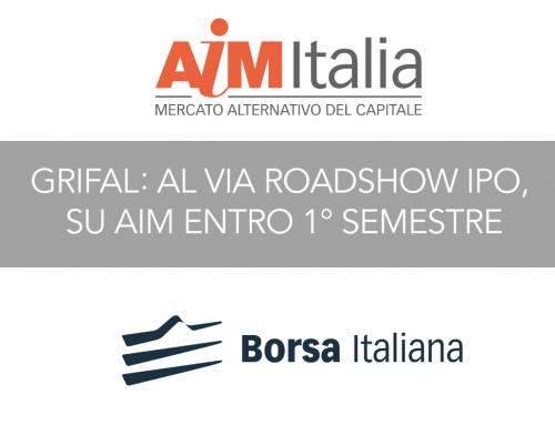Grifal: al via Roadshow IPO, su AIM entro 1° semestre