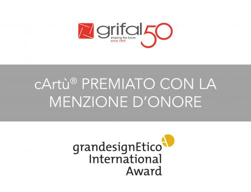 Grifal ha ricevuto la Menzione d'Onore per cArtù® alla 15esima edizione del grandesignEtico International Award