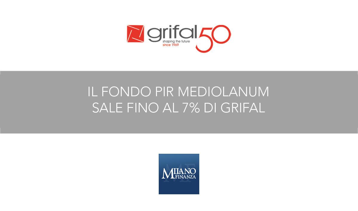 Il fondo Pir Mediolanum sale fino al 7% di Grifal