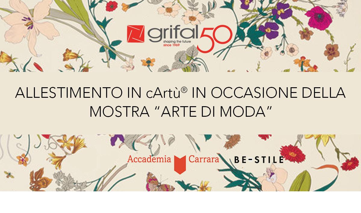 """Grifal con cArtù è sponsor ufficiale della mostra """"Arte di Moda- Giardini di Seta Vittorio Accornero per Gucci"""""""