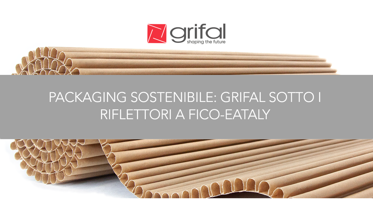 "Grifal è stata presentata tra le eccellenze del packaging sostenibile al forum internazionale ""Packaging Speaks Green"" tenutosi a Fico, Bologna"