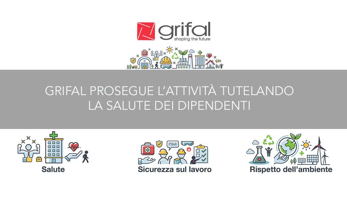 Grifal sta dando il massimo per tutelare i propri dipendenti e per fornire i clienti delle filiere essenziali